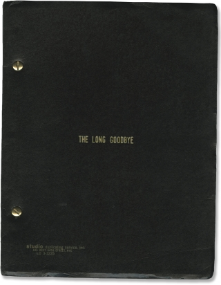 The Long Goodbye (Original screenplay for the 1973 film). Raymond Chandler, Robert Altman, Leigh...