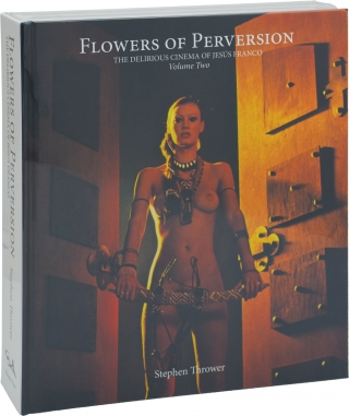 Flowers of Perversion: The Delirious Cinema of Jesus [Jess] Franco, Volume 2. Jess Franco,...