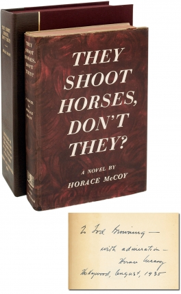 They Shoot Horses, Don't They (First Edition, Inscribed to Tod Browning). Horace McCoy