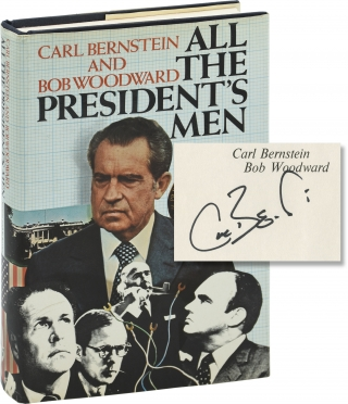 All the President's Men (Signed First Edition). Carl Bernstein, Bob Woodward