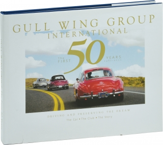 The First 50 Years 1961-2011: Driving and Preserving the Dream (First Edition). Gull Wing Group...