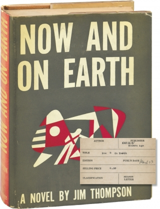 Now and On Earth (First Edition, Review Copy). Jim Thompson