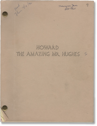 The Amazing Howard Hughes [Howard: The Amazing Mr. Hughes] (Two original screenplays comprising...