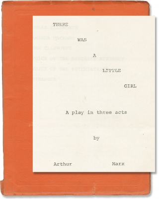 Madhouse [There Was a Little Girl] (Original screenplay for the 1981 play). Arthur Marx, playwright