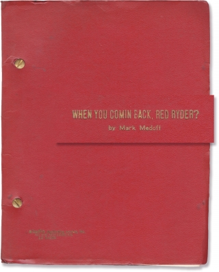 When You Comin [Comin'] Back, Red Ryder? (Original script for the 1973 play). Mark Medoff,...