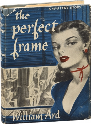 The Perfect Frame (First Edition). William Ard