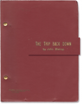 The Trip Back Down (Original script for the 1977 play). John Bishop, Terry Schreiber, Jill Andre...