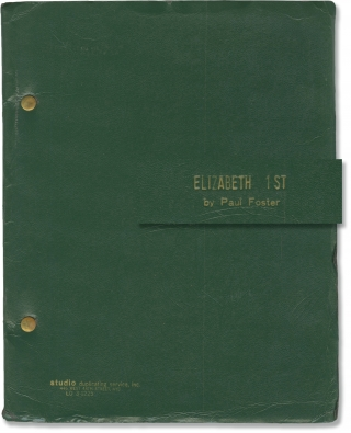 Elizabeth 1st (Original script for the 1972 play). Paul Foster, John-Michel Tebelak, Tom Everett...