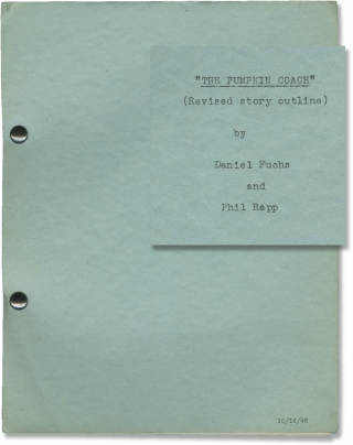 The Pumpkin Coach (Original treatment script for an unproduced film). Daniel Fuchs, Phil Rapp,...