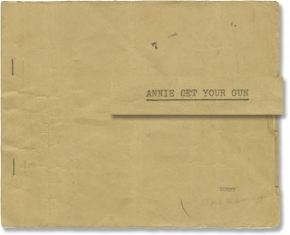 Annie Get Your Gun (Original script from the 1946 musical). Irving Berlin, Herbert Fields Dorothy...