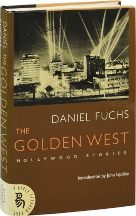 The Golden West: Hollywood Stories (First Edition, Review Copy). Daniel Fuchs, John Updike,...