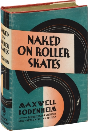 Naked on Roller Skates (First Edition). Maxwell Bodenheim