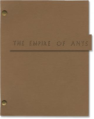 Empire of the Ants [Empire of Ants] (Original screenplay for the 1977 film). Bert I. Gordon, H G....