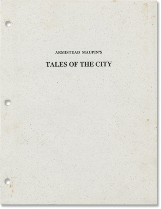 Armistead Maupin's] Tales of the City (Original screenplay for the 1993 television series, with...