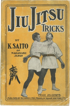 Jiu Jitsu Tricks (First Edition). K. Saito