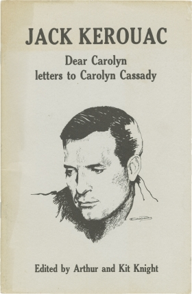 Dear Carolyn: Letters to Carolyn Cassidy (First Edition). Jack Kerouac