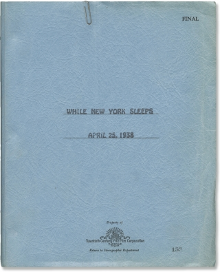 While New York Sleeps (Original screenplay for the 1938 film, director Bruce Humberstone's copy)....