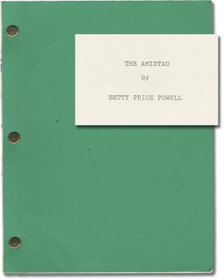 The Amistad (Original screenplay for an unproduced film). Betty Price Powell, screenwriter