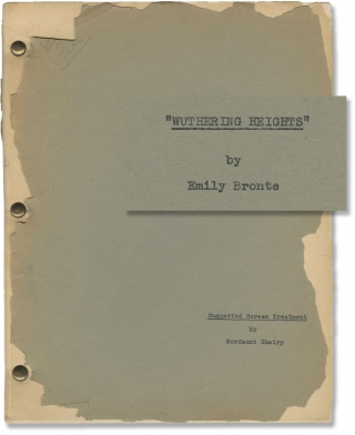 Wuthering Heights (Original treatment script for the 1939 film). William Wyler, Mordaunt Shairp,...