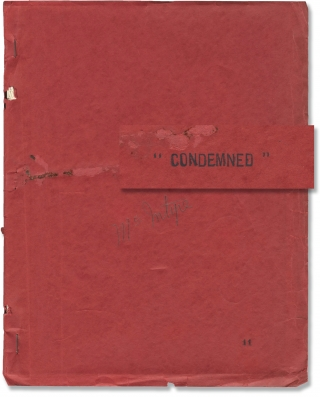 Condemned (Original screenplay for the 1929 film). Wesley Ruggles, Sidney Howard, Ann Harding...