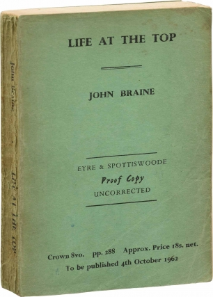 Life at the Top (UK Uncorrected Proof). John Braine