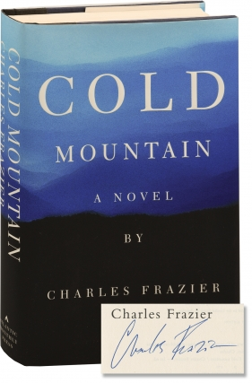 Cold Mountain (Signed First Edition). Charles Frazier