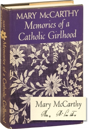 Memories of a Catholic Girlhood (Signed First Edition). Mary McCarthy