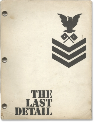 The Last Detail (Original screenplay for the 1973 film). Hal Ashby, Darryl Ponicsan, Robert...