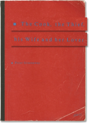 The Cook, the Thief, his Wife and her Lover (Original screenplay for the 1989 film). Peter...