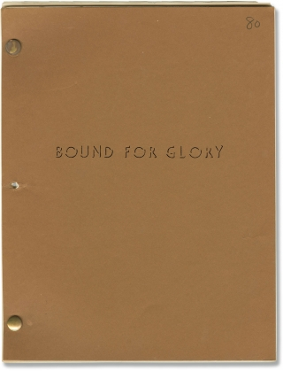 Bound for Glory (Archive of two original screenplays and production material for the 1976 film)....