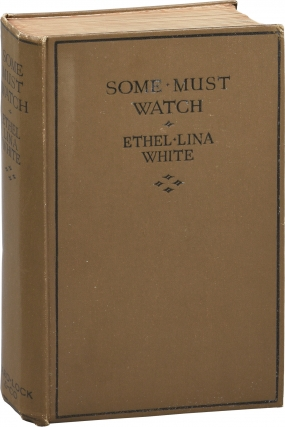 Some Must Watch (First UK Edition). Ethel Lina White