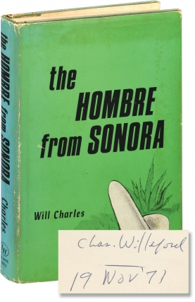 The Hombre from Sonora (First Edition, inscribed by Willeford). Charles Willeford, Will Charles