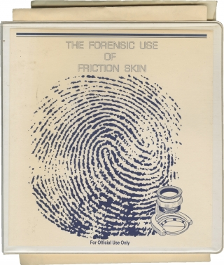 The Forensic Use of Friction Skin (Archive of material compiled for a FBI course on latent...