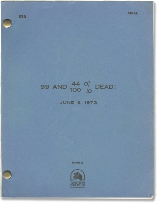 99 and 44/100% Dead (Original screenplay for the 1974 film). John Frankenheimer, Robert Dillon,...