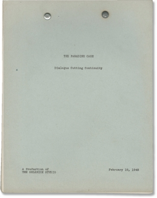 The Paradine Case (Post-production Dialogue Cutting Continuity script for the 1947 film). Alfred...