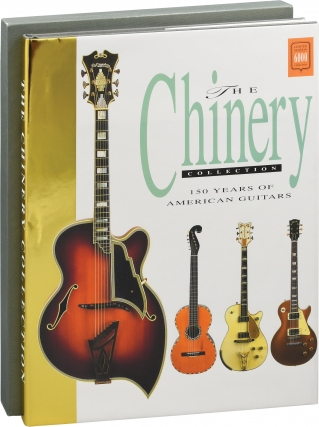 The Chinery Collection: 150 Years of American Guitars (First Edition). Tony Bacon, Scott Chinery