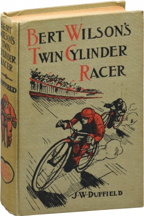 Bert Wilson's Twin Cylinder Racer (First Edition). J. W. Duffield