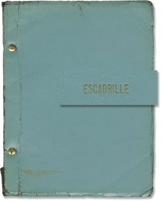 Escadrille: An American Fable (Original script for an unproduced musical). Julian Barry, Claibe...