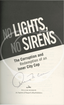 No Lights, No Sirens: The Corruption and Redemption of an Inner City Cop