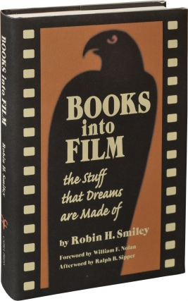 Books into Film: The Stuff That Dreams Are Made Of (Signed Limited Edition). Robin Smiley, Ralph...