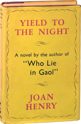 Yield to the Night (First UK Edition). Joan Henry